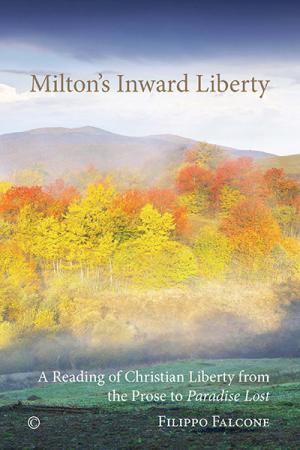 Milton's Inward Liberty: A Reading of...