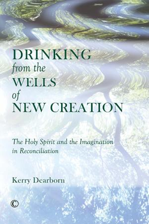 Drinking from the Wells of New Creation: ...