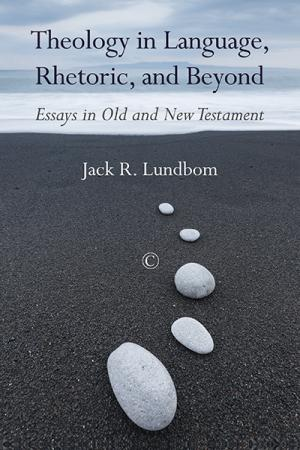 Theology in Language, Rhetoric, and Beyond: Essays in Old and New Testament