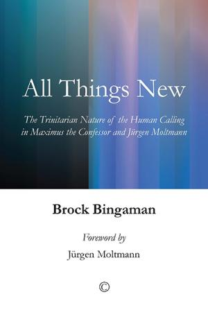 All Things New: The Trinitarian Nature ...