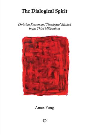 The Dialogical Spirit: Christian Reason...
