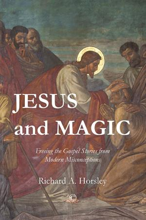 Jesus and Magic: Freeing the Gospel...