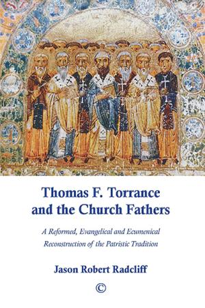 Thomas F. Torrance and the Church Fathers:...