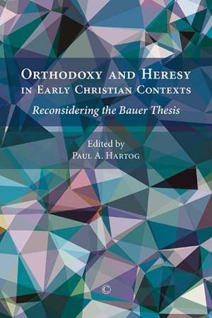 Orthodoxy and Heresy in Early Christian...