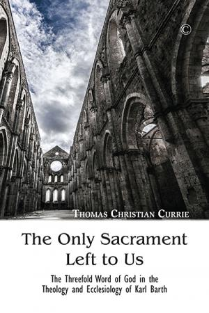 The Only Sacrament Left to Us: The Threefold...