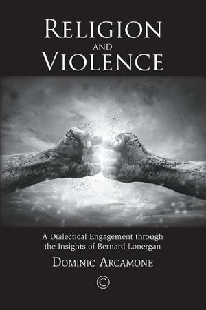 Religion and Violence: A Dialectical...