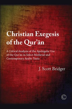 Christian Exegesis of the Qur'an: A...
