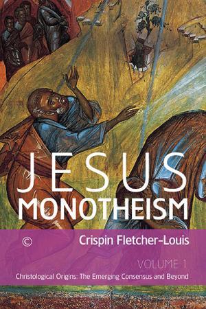 Jesus Monotheism: Volume I: Christological...