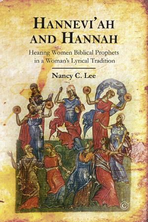 Hannevi'ah and Hannah: Hearing Women Biblical Prophets in a Women's Lyrical Tradition