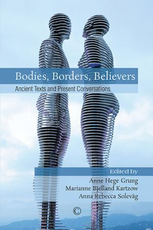 Bodies, Borders, Believers: Ancient ...