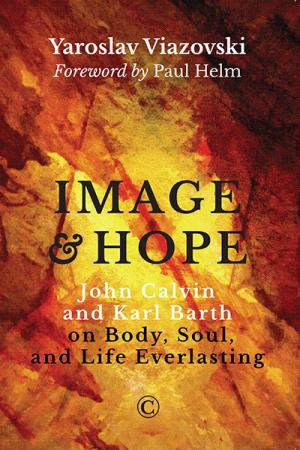 Image and Hope: John Calvin and Karl ...