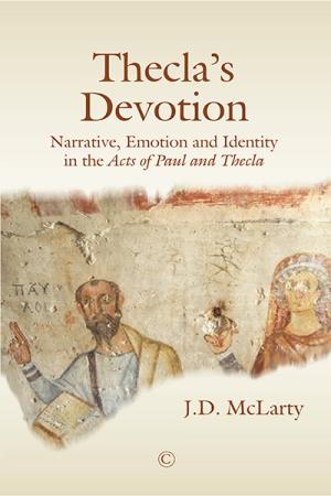 Thecla's Devotion: Narrative and Emotion in the <em>Acts of Paul and Thecla</em>