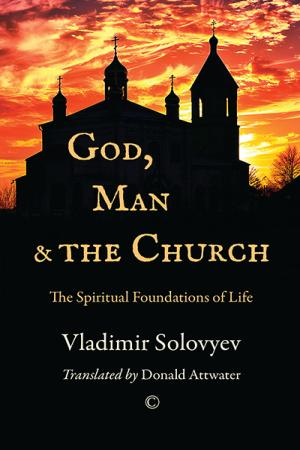 God, Man and the Church: The Spiritual ...
