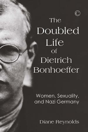 The Doubled Life of Dietrich Bonhoeffer:...