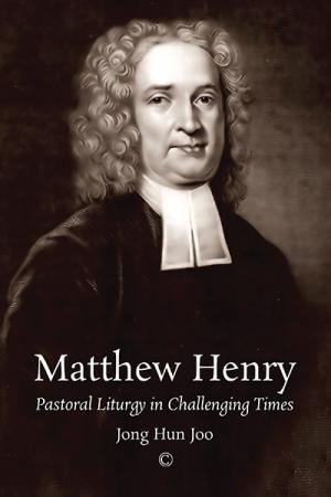 Matthew Henry: Pastoral Liturgy in Challenging...