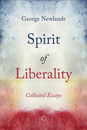 Spirit of Liberality: Collected Essays