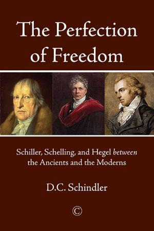 The Perfection of Freedom: Schiller, ...