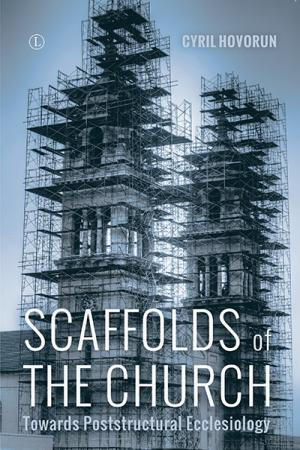 Scaffolds of the Church: Towards Poststructural...