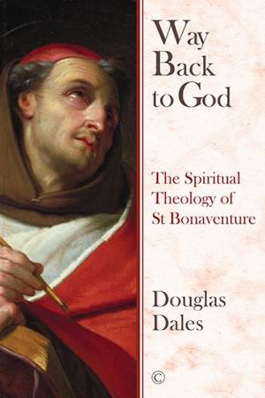 Way Back To God: The Spiritual Theology...