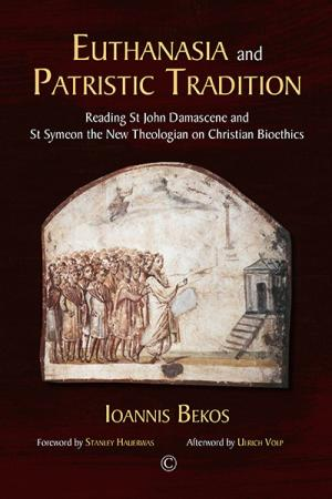Euthanasia and Patristic Tradition: Reading John Damascene and Symeon the New Theologian on Christian Bioethics