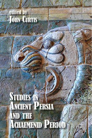 Studies in Ancient Persia and the Achaemenid...