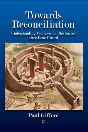 Towards Reconciliation: Understanding Violence and the Sacred after René Girard