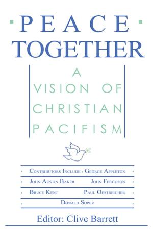 Peace Together: A Vision of Christian...