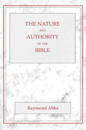 The Nature and Authority of the Bible