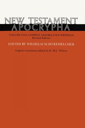 New Testament Apocrypha: Volume I: Gospels...