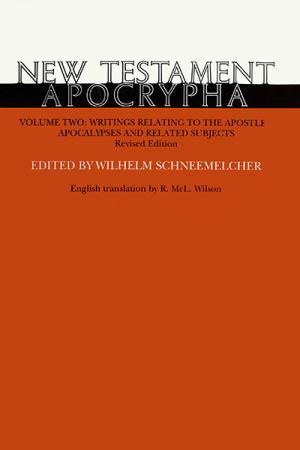 New Testament Apocrypha: Volume II:...