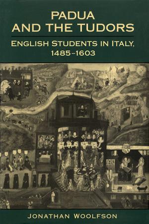 Padua and the Tudors: English Students...