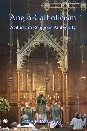 Anglo-Catholicism: A Study in Religious ...
