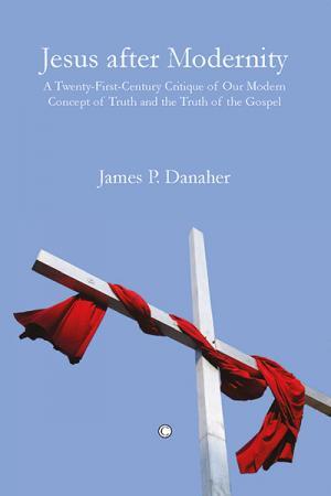 Jesus after Modernity: A Twenty-First-Century...
