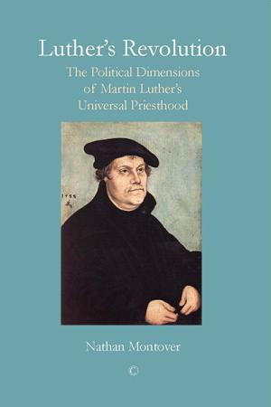 Luther's Revolution: The Political Dimensions...