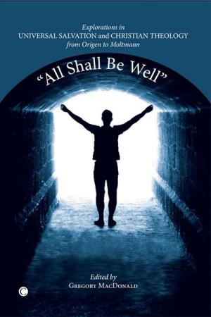 All Shall be Well: Explorations in Universal ...