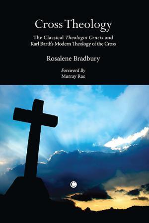 Cross Theology: The Classical <em>Theologia</em>...
