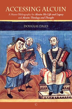 Accessing Alcuin: A Master Bibliography...